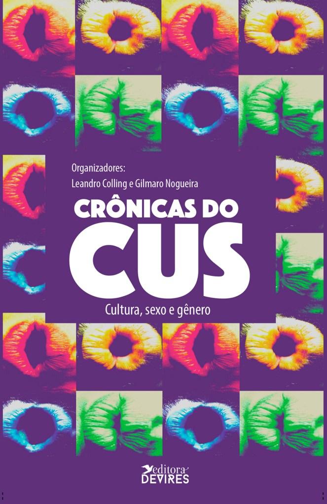 Capa de Livro: CRÔNICAS DO CUS: Cultura, sexo e gênero