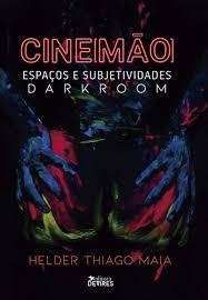 Capa de Livro: Cine[mão] espaços e as subjetividades darkroom