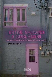 Capa de Livro: Entre Vapores e Dublagens: dissidências homo/eróticas nas tramas do envelhecimento