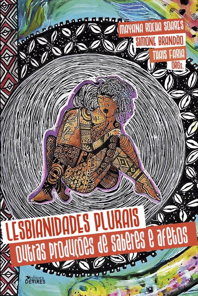 Capa de Livro: Lesbianidades plurais: outras produções de saberes e afetos
