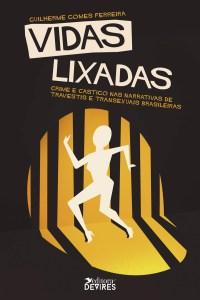 Capa de Livro: Vidas lixadas: crime e castigo nas narrativas de travestis e transexuais brasileiras