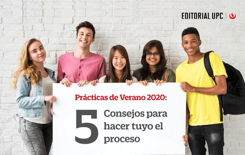 Prácticas de verano 2020: 5 consejos para hacer tuyo el proceso