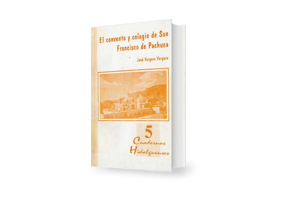 El convento y Colegio de San Francisco de Pachuca