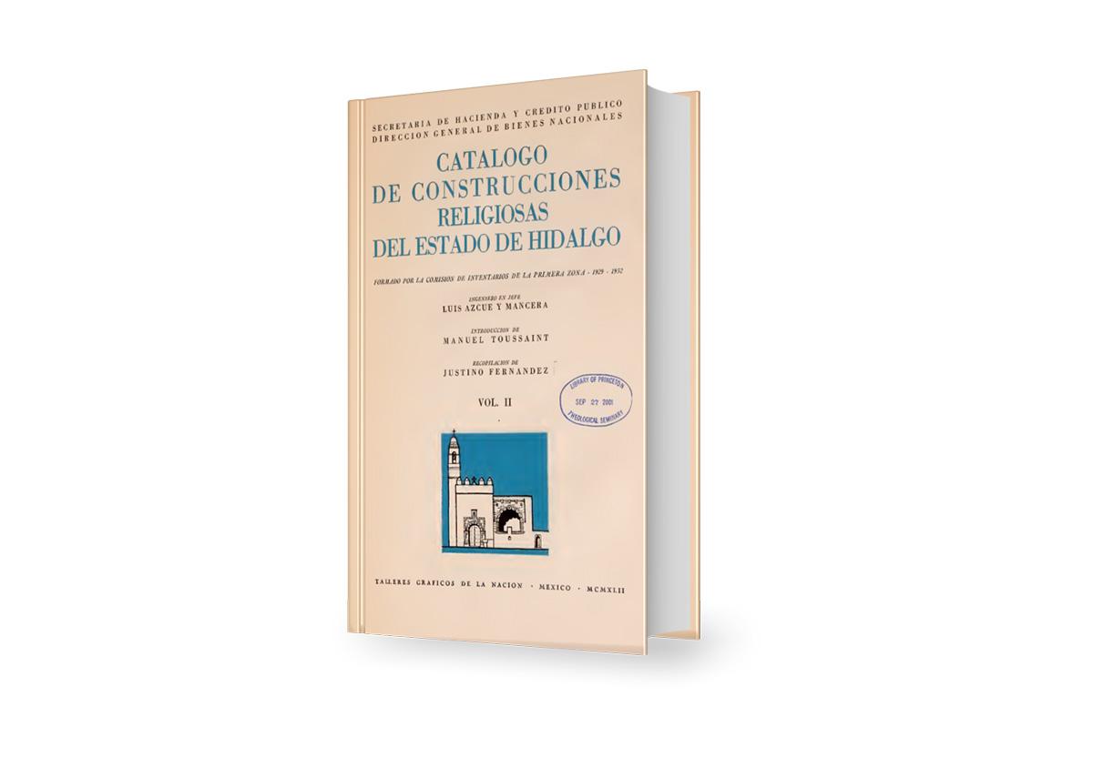 Catálogo de construcciones religiosas del Estado de Hidalgo Vol. II