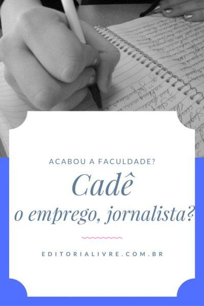 Cadê o emprego, jornalista? #PEDAblogBR