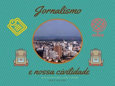 JORNALISMO E NOSSA POBRE CIVILIDADE #PEDAblogBR
