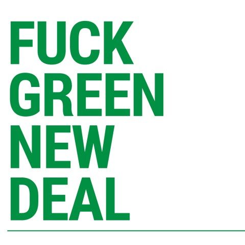 Fuck Green New Deal