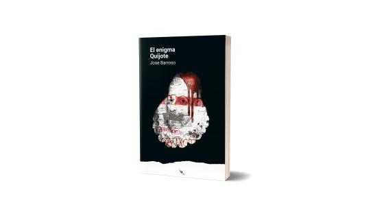 «El enigma Quijote», de Jose Barroso, en Todo Literatura