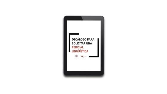 El «Decálogo para solicitar una pericial lingüística» está disponible para descarga de forma gratuita