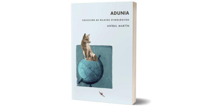 Reseña «Adunia» de Aníbal Martín