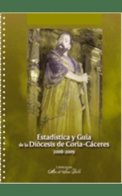 Estadística y Guía de la Diócesis de Coria-Cáceres 2008-2009. Año de san Pablo
