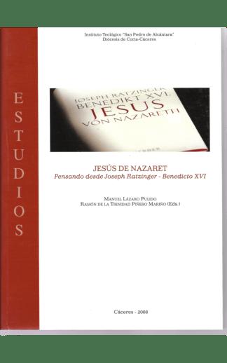 Jesús de Nazaret. Pensando desde Joseph Ratzinger - Benedicto XVI