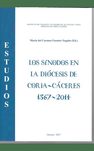 Los Sínodos en la Diócesis de Coria-Cáceres 1567-2014