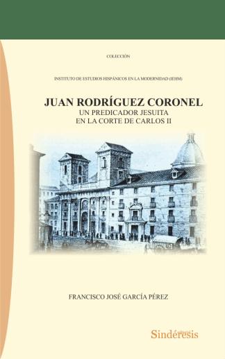 Portada Juan Rodríguez Coronel Un predicador jesuita en la corte de Carlos II