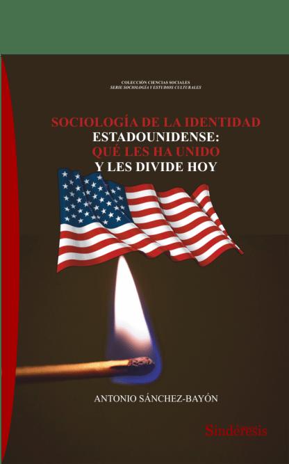 Sociología de la identidad estadounidense: qué les ha unido y les divide hoy