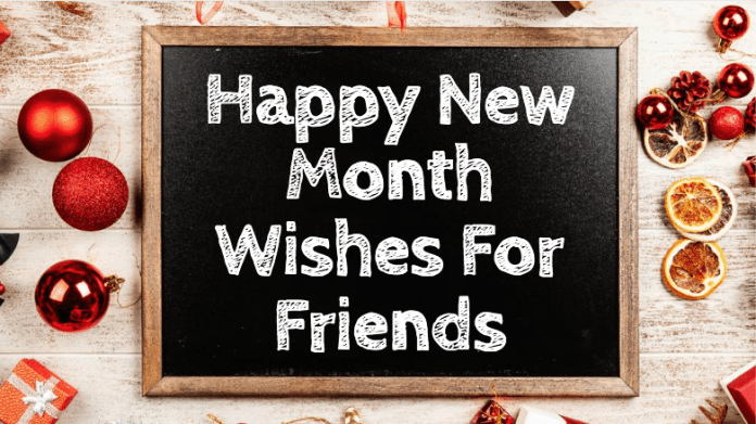 Happy New Month Wishes For Friends