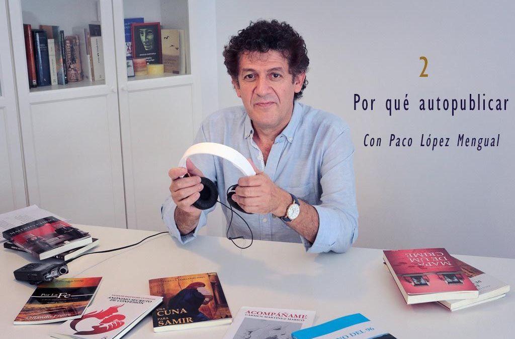 Por qué autopublicar por Paco López Mengual