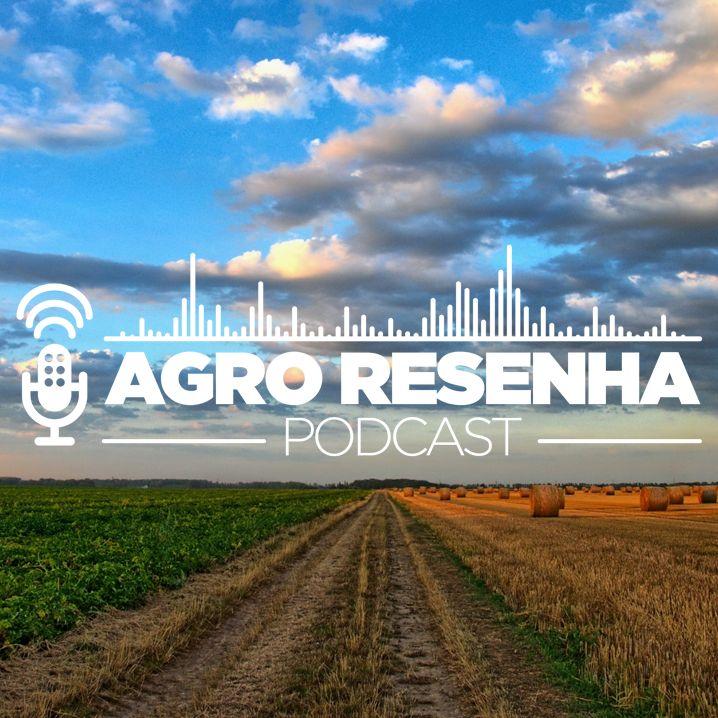 Agro Resenha Podcast : Edição completa.
