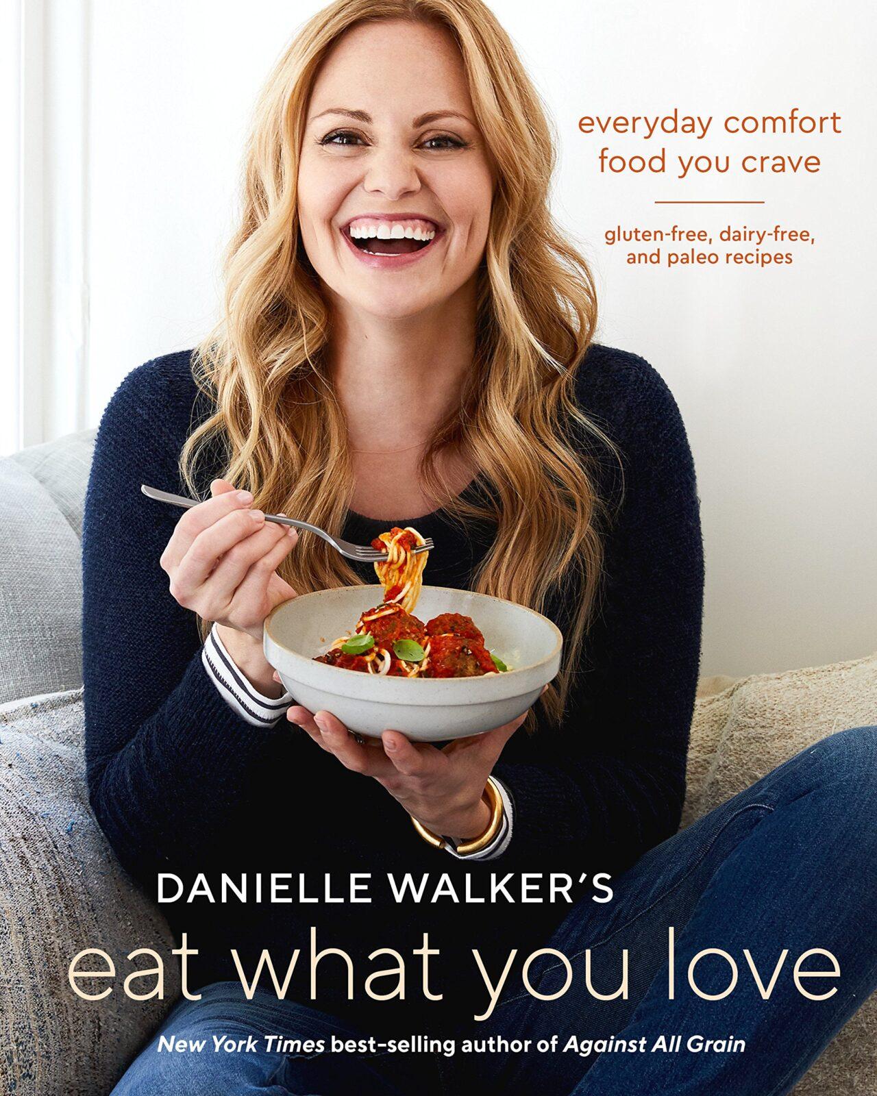 Eat What You Love Danielle Walker edit seven healthy cookbooks 2019 january
