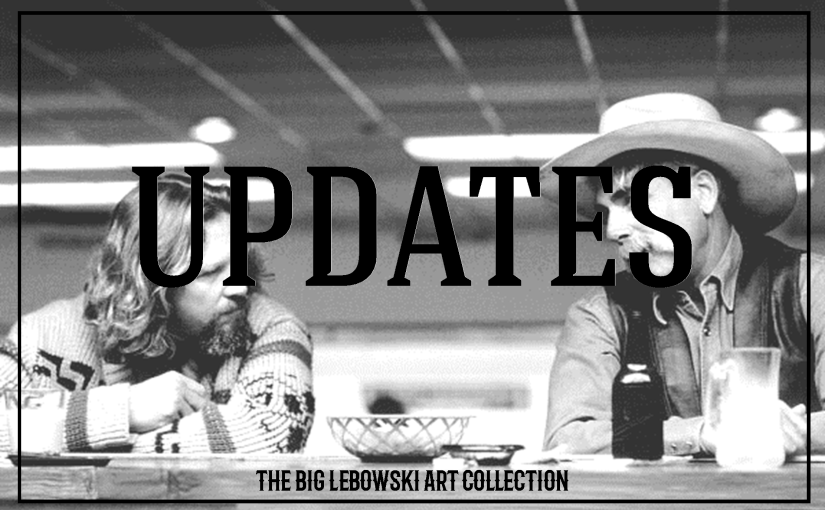 """Updates V: The Big Lebowski Art Collection"""