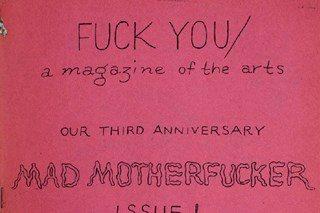 """""""Fuck You: A Magazine of the Arts"""" non era un magazine, era un manifesto per la rivoluzione della vita"""