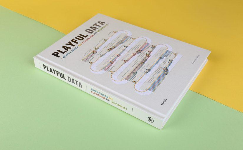 """""""Playful Data"""" un nuovo libro che vi fa scoprire la bellezza dei dati e le migliori rappresentazioni create da artisti di tutto il mondo"""