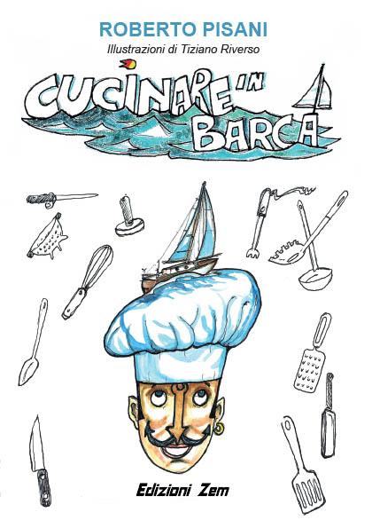 """Disponibile il nuovo libro di Roberto Pisani """"Cucinare in Barca"""""""