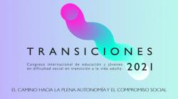 Congrès international sur l'éducation et les jeunes en difficultés sociales en transition vers la vie adulte (TRANSITIONS 2021)