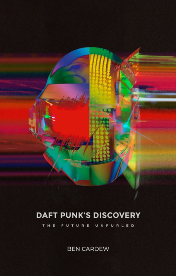 """Cover of """"Daft Punk's Discovery: The Future Unfurled."""""""