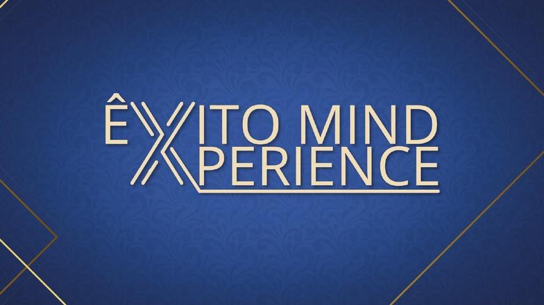 Êxito Mind Experience