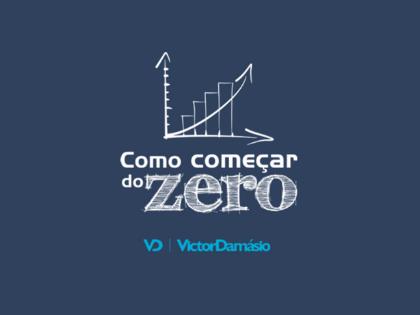 Como começar do zero - Victor Damásio - 420x315