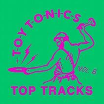 Toy Tonics Top Tracks Vol. 8 [TOYT109X]