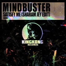 Mindbuster – Satisfy Me (Sharam Jey Edit) [KK061]