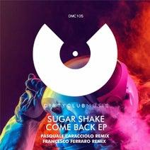 Sugar Shake – Come Back EP [DCM105]