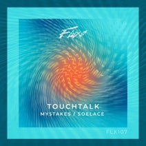 Touchtalk – Mystakes : Soelace [FLX107]