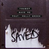 Yousef – Save Me (feat. Molly Green) [SAVED22801Z]