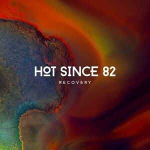 Hot Since 82 – Recovery [KD110BP2]