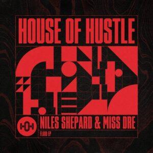 Niles Shepard, MISS DRE – Fluid [HOH106]