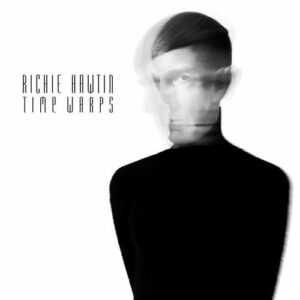 Richie Hawtin – Time Warps [FOM14416]