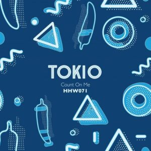 Tokio – Count On Me [HHW071]