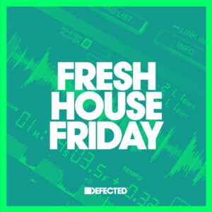 Fresh House Friday Defected January 2020 13-01-2021