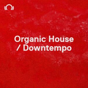 Beatport New Year Essentials Organic House – Downtempo 2021