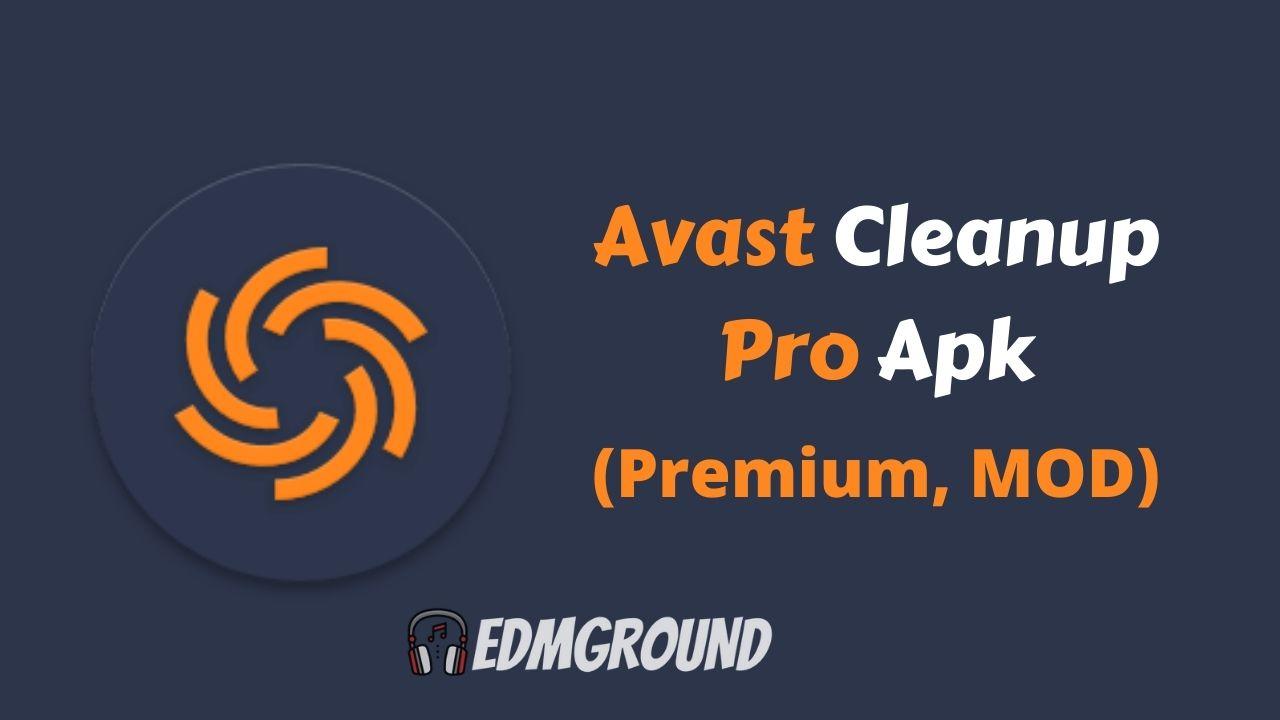 Avast Cleanup Premium Free Download 2021 Pro Mod Apk