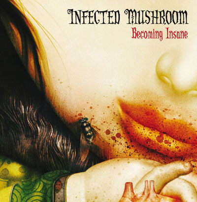 Infected Mushroom Becoming Insane EP Cover