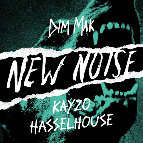Kayzo Hasselhouse New Noise Dim Mak