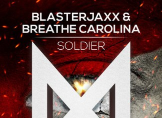 Soldier Blasterjaxx Breathe Carolina