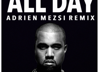 Kanye West - All Day (Adrien Mezsi Remix)
