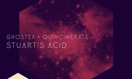 Ghostea And Quincinerate Drop 'Stuart's Acid' EP