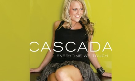 #TBT || Cascada – Everytime We Touch