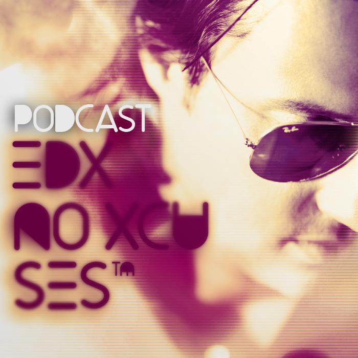 Exclusive | EDX Presents No Xcuses 290 &